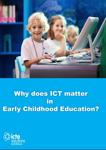 why does ICT matter in early childhood education